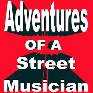 Adventures Of A Street Musician